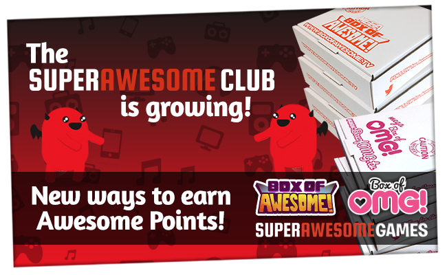 You'll soon be part of the SuperAwesome Club – earn even MORE Awesome Points!!
