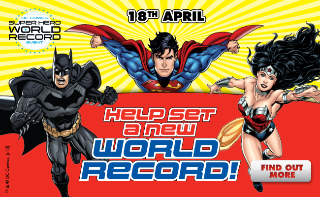 DC Comics Super Heroes unite! Break a World Record!
